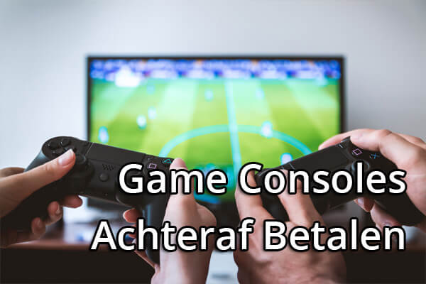 Game Consoles Achteraf Betalen - PS4, Xbox One X & meer