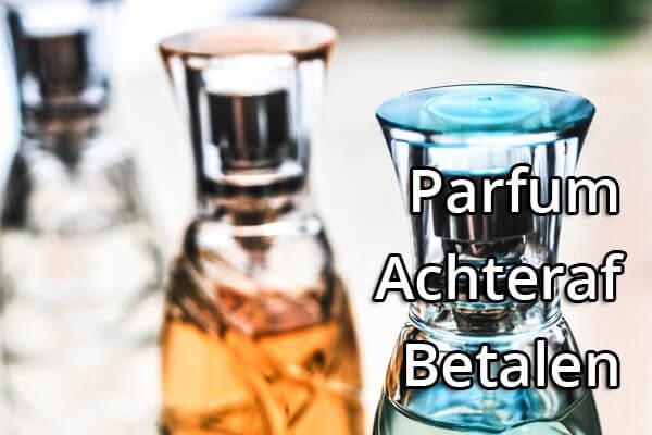 parfum achteraf betalen